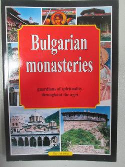 Bulgarian Monasteries - Guardians of Spirituality throughout the Ages, Pavel Sotirov