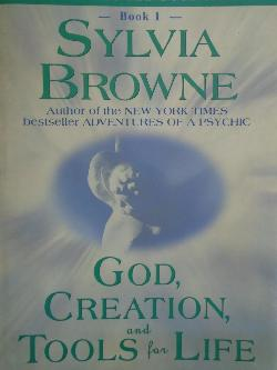 God, Creation and Tools for Life, Sylvia Browne