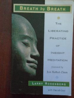 Breath by Breath: The Liberating Practice of Insight Meditation , Larry Rosenberg