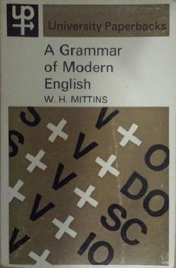 A Grammar of Modern English, W. H. Mittins