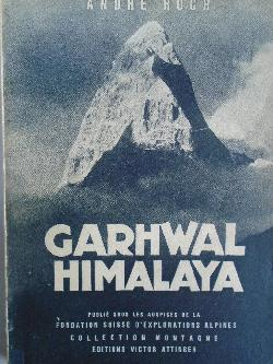 Garhwal Himalaya Expédition Suisse 1939, André Roch