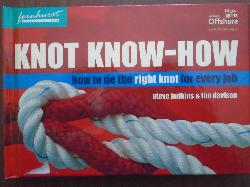Knot Know-How: How to Tie the Right knot for every job: A New Approach to Mastering Knots and Splices , Steve Judkins, Tim Davison