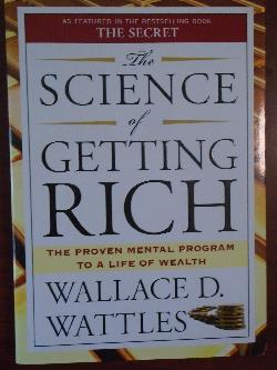 The Science of Getting Rich: How to make money and get the life you want, Wallace D Wattles