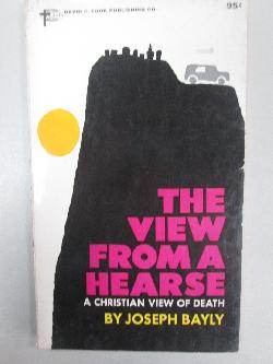 The view from a hearse, Joseph Bayly