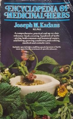 Encyclopedia of medicinal herbs, Joseph M. Kadans