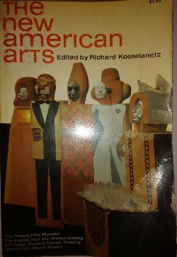 THE NEW AMERICAN ARTS. Film.Teatre.Painting.Poetry. Danse.Fiction. Music, by Kostelanetz Richard (editor)