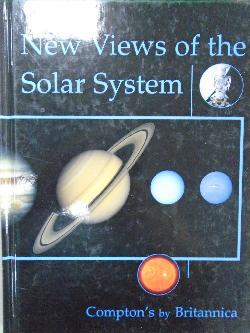 New Views of the Solar System (Compton's by Britannica) (Learn and Explore), Encyclopedia Britannica