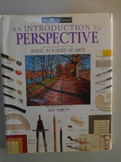 An Introduction to Perspective (DK Art School) , Ray Campbell Smith