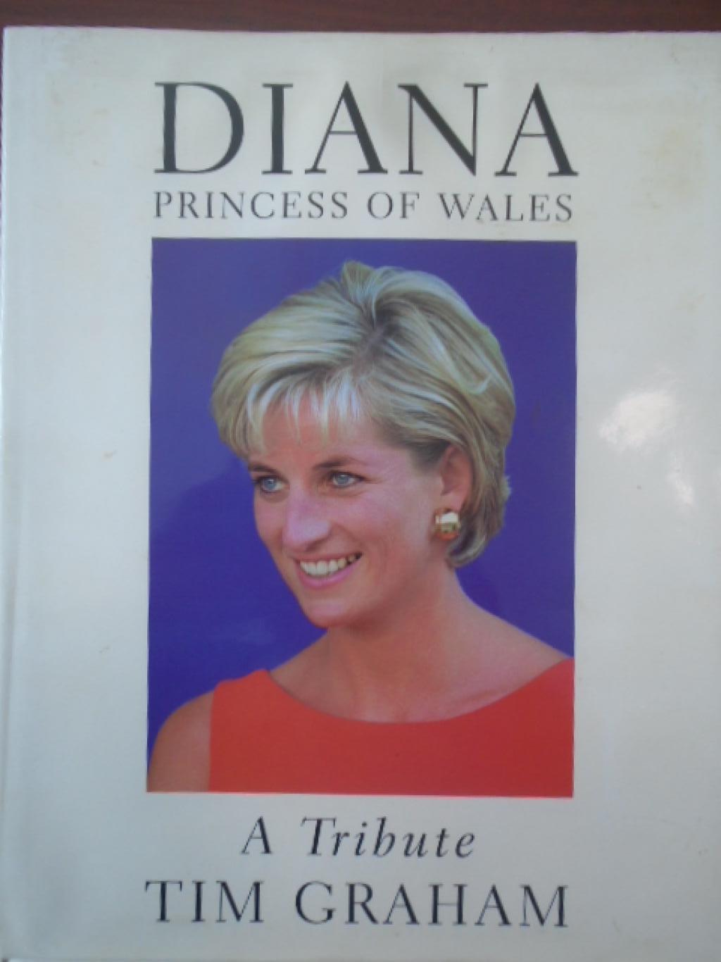 Diana, Princess of Wales: A Tribute , Tim Graham