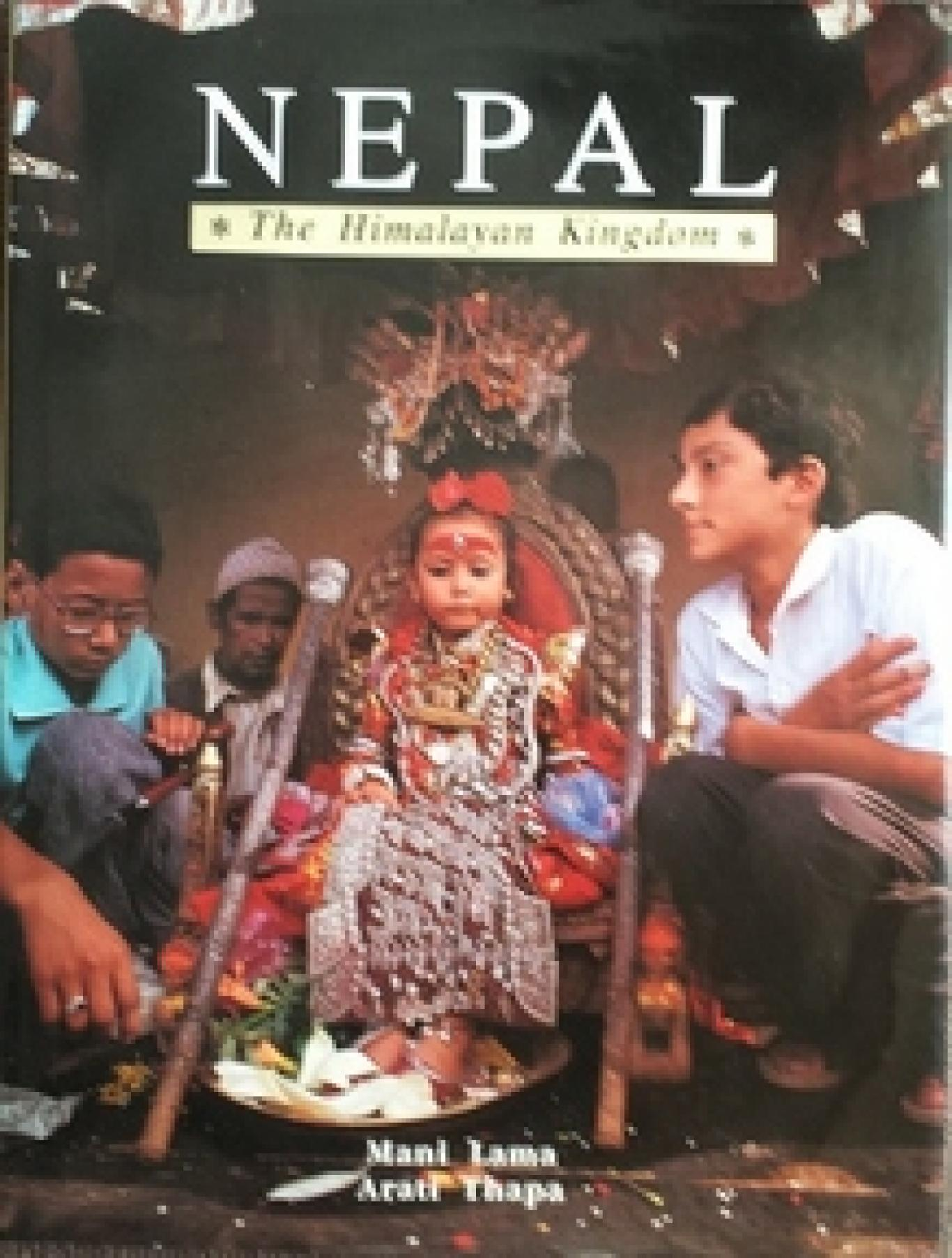 Nepal: The Himalayan Kingdom, Arati Thapa