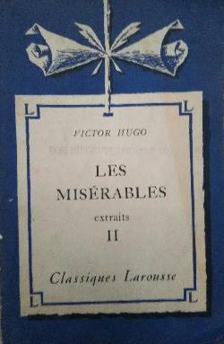 Les miserables.(Extraits) II tomes , Victor Hugo