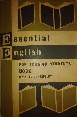 Еsential English foreign students. Book 1, C.E.Eckersey