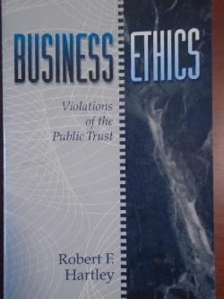 Business Ethics, Robert F. Hartley