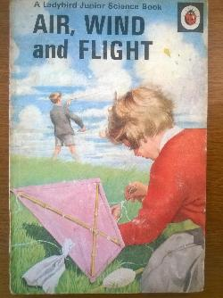 Air, wind and flight, by F.E.Newing, Richard Bowood