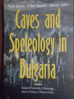 Caves and Speleology in Bulgaria, Petar Beron, Trifon Daaliev, Alexey Jalov