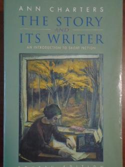 The Story and Its Writer: An Introduction to Short Fiction,  Ann Charters