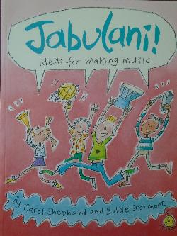 Jabulani!: Ideas for Making Music + CD, B Stourmont, C Shephard (Author), Kate Sheppard (Illustrator)