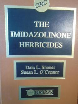 The Imidazolinone Herbicides, Dale L. Shaner, Susan L. O'Connor