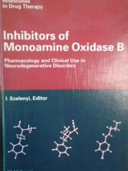 Inhibitors of Monoamine Oxidase B: Pharmacology and Clinical Use in Neurodegenerative Disorders , SZELENYI, ISTVAN