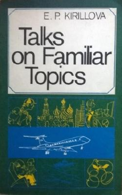 Talks on Familiar Topics, E. P. Kirillova