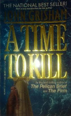 A Time to Kill, John Grisham