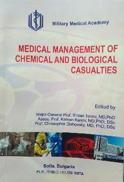 Medical Management of Chemical and Biological Casualties, Major-General Prof. Stoian Tonev, MD,PhD Assoc. Prof. Kamen Kanev, MD,PhD, DSc Prof. Christophor Dishovsky, MD, PhD, DSc
