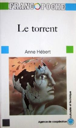 Le Torrent  , Anne Hebert