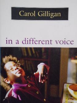 In a Different Voice – Psychological Theory & Women′s Development , Gerald E. Gilligan