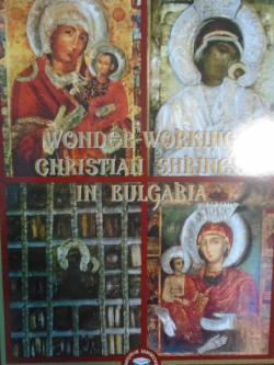 Wonder-Working Christian Shrines in Bulgaria, Axinia Djurova