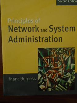 Principles of Network and System Administration, Mark Burgess
