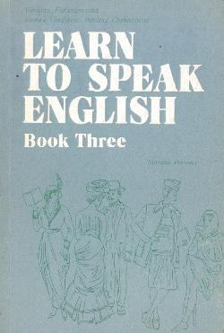 Learn to Speak English. Book 3, Y. Karavanevska, Iv. Gerdjieva, P. Chohandjieva