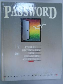Password. Ebglish dictionary for speakers of french, Michele Morin