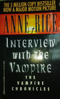 Vampire Chronicles. Book 1: Interview with the Vampire, Anne Rice