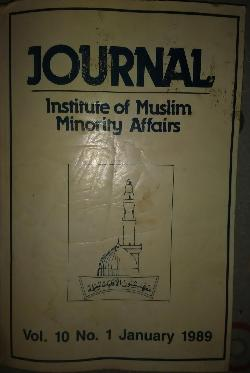 JOURNAL: Insttitute of muslim minority affairs. Vol.10,№1/1989, Колектив