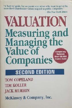 Valuation. Measuring and managing the value of companies, Tom Copeland, Tim Koller, Jack Murrin