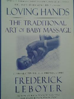 Loving Hands: The Traditional Art of Baby Massage,