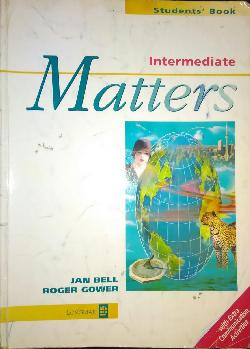 Intermediate Matters: Student's Book (MATT) , Jan Bell, Roger Gower