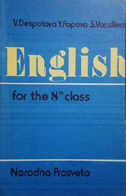 English for the 8th Class, V. Despotova, Y. Popova, S. Vassileva
