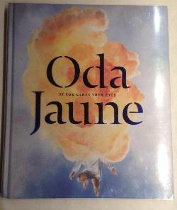 If You Close Your Eyes, Oda Jaune / Ода Жон