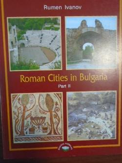 Roman Cities of Bulgaria. Part 2, Rumen Ivanov