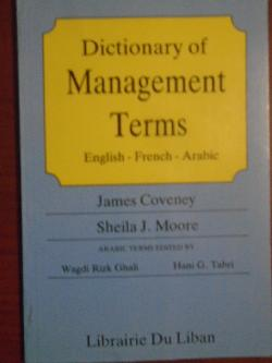 Dictionary of Management Terms. english - french - arabic,