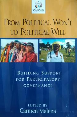From Political Won't to Political Will: Building Support for Participatory Governance, Carmen Malena