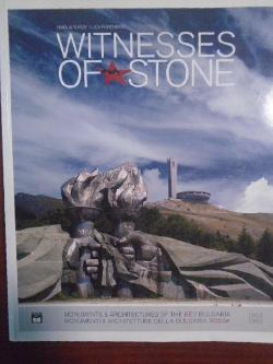 Witnesses of Stone. 1944-1989: Socialist Monuments and Architecture in Bulgaria,