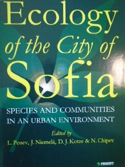 Ecology of the City of Sofia, ED. L. Penev, J. Niemala, D.J.Kotze & N. Chipev