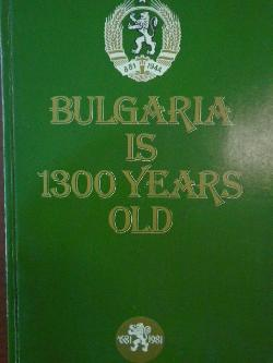 Bulgaria is 1300 years old,