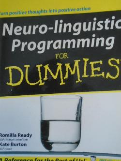 Neuro-linguistic programming for dummies,