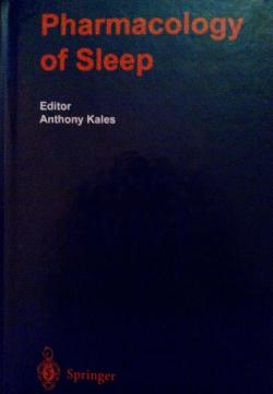 The Pharmacology of Sleep , Anthony Kales