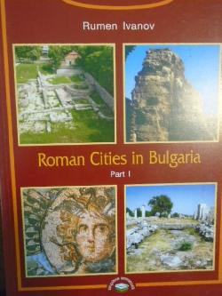 Roman Cities of Bulgaria. Part 1, Rumen Ivanov