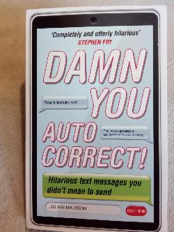 Damn you, autocorrect! , Jillian Madison