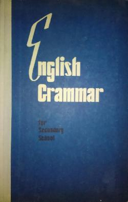 English Grammar for Secondary school, E. Shubin, V. Syttel